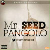 "New Song: MR SEED ""Pangolo"""