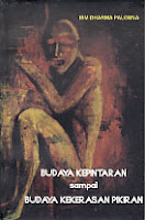 toko buku rahma: buku BUDAYA KEPINTARAN SAMPAI BUDAYA KEKERASAN PIKIRAN, pengarang dharma palguna, penerbit sadampatyaksara
