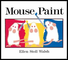 this wonderful little book is about 3 white and curious mice who explore what happens when you mix certain colors together from this book we learned - Primary Colors Book