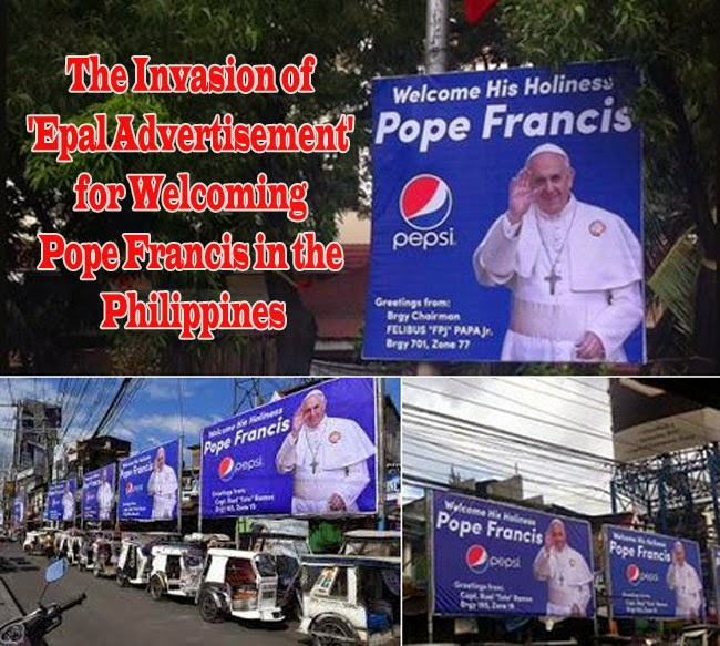 The Invasion of 'Epal Advertisement' for Welcoming Pope Francis in the Philippines