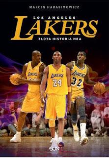 """""""Los Angeles Lakers Złota historia NBA"""" Marcin Harasimowicz - recenzja"""