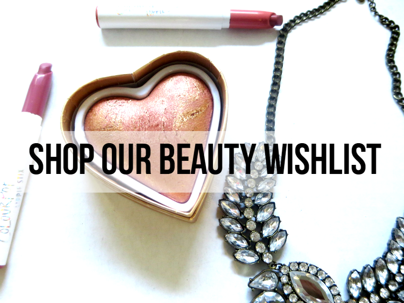 Check Our Our Beauty Wishlist