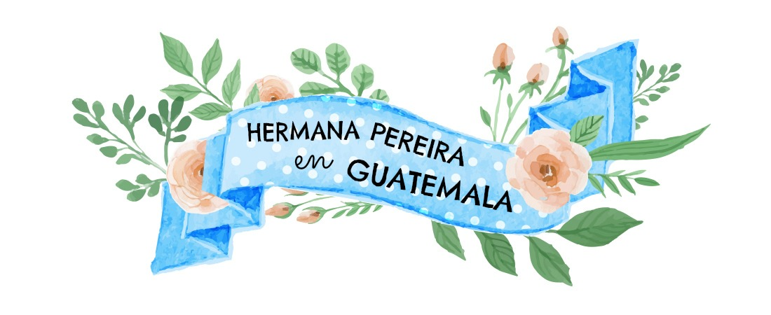 Hermana Pereira in Retalhuleu Guatemala!
