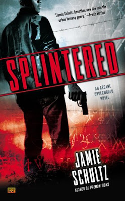 Splintered arcane underworld urban fantasy jamie schultz