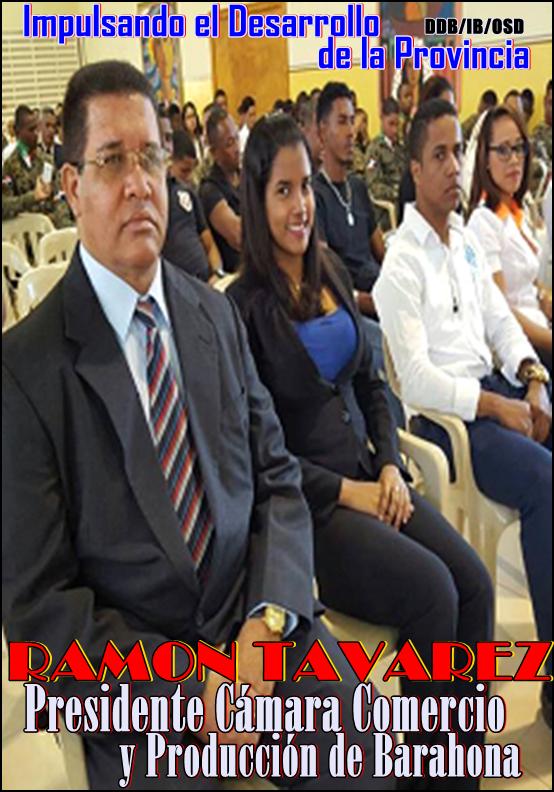 RAMON TAVAREZ ROA, PRESIDENTE CAMARA COMERCIO Y PRODUCCION DE BARAHONA