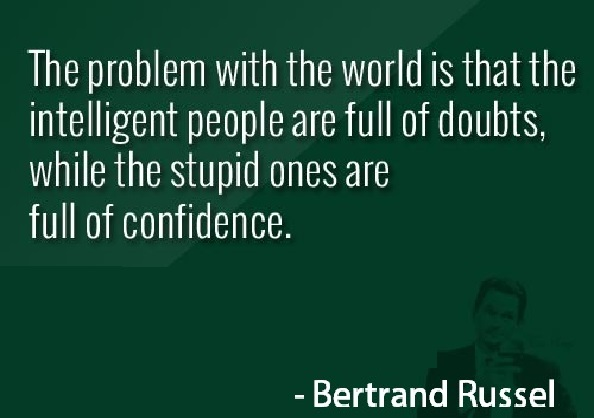 The problem with the world is that the intelligent people are full ...