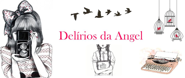 Delírios da Angel