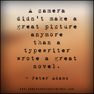 See You Behind the Lens Thoughtful Thursday Photography Quote by Peter Adams - Camera and Typewriter