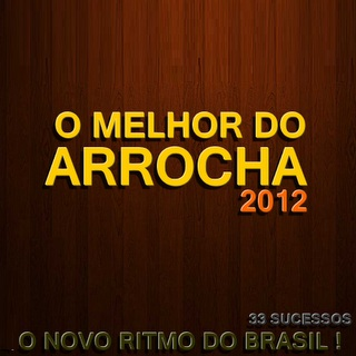 Capa O Melhor Do Arrocha 2012 | músicas