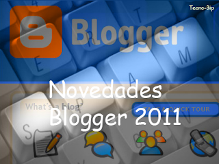 Novedades de Blogger para este año 2011