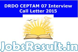 DRDO CEPTAM 07 Interview Call Letter 2015