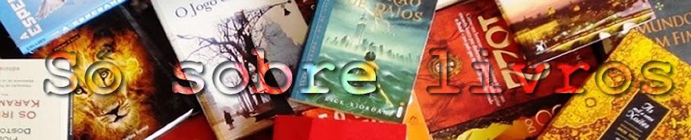 Só Sobre Livros