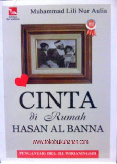 Buku Cinta di Rumah Hasan Al Banna oleh Muhammad Lili Nur Aulia