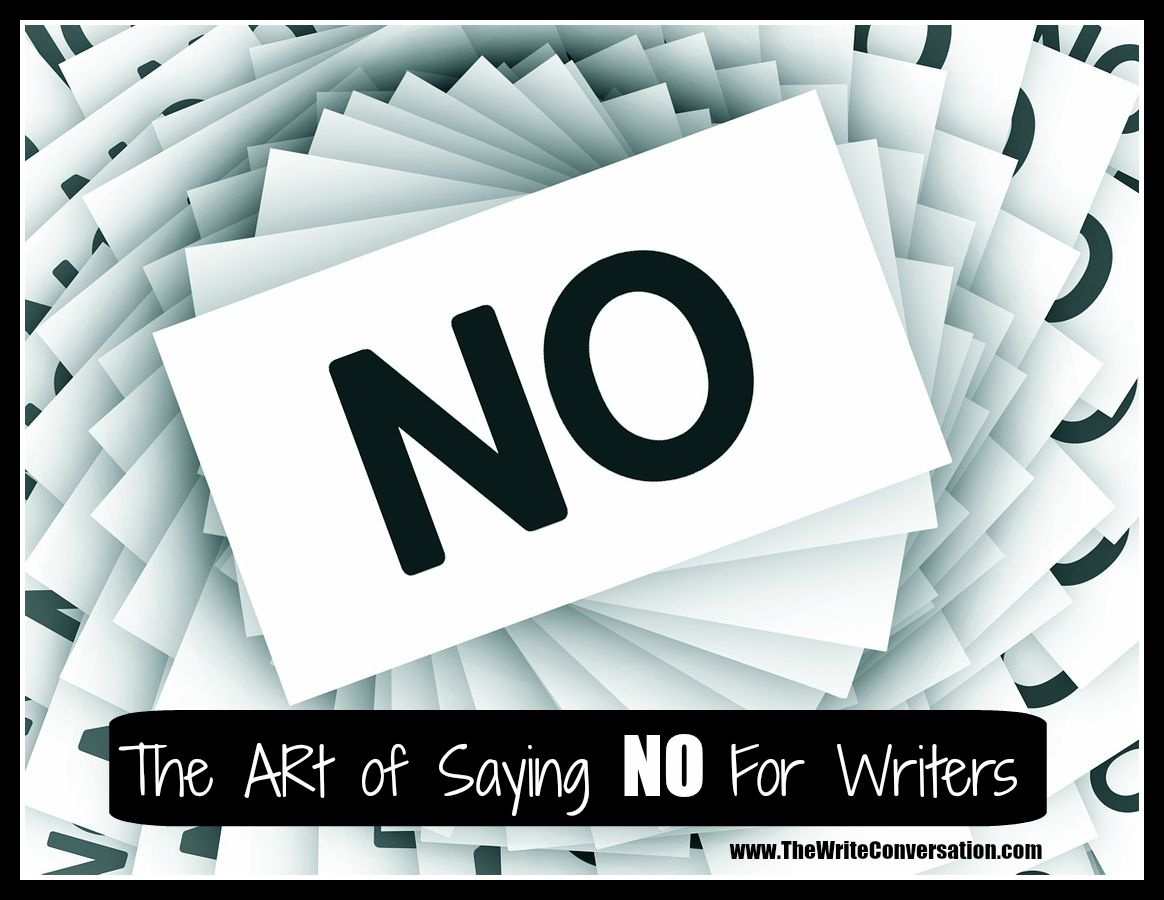 The Write Conversation: The Art of Saying No for Writers (And a ...