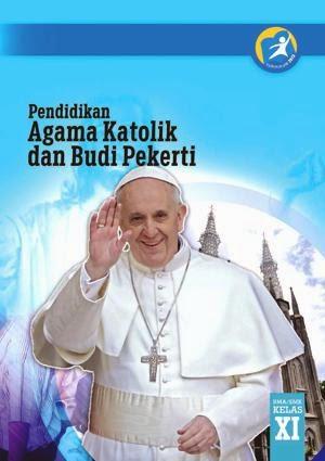 http://bse.mahoni.com/data/2013/kelas_11sma/siswa/Kelas_11_SMA_Pendidikan_Agama_Katolik_dan_Budi_Pekerti_Siswa.pdf