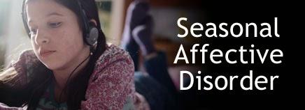 SEASONAL AFFECTIVE DISORDER (SAD) TREATMENT