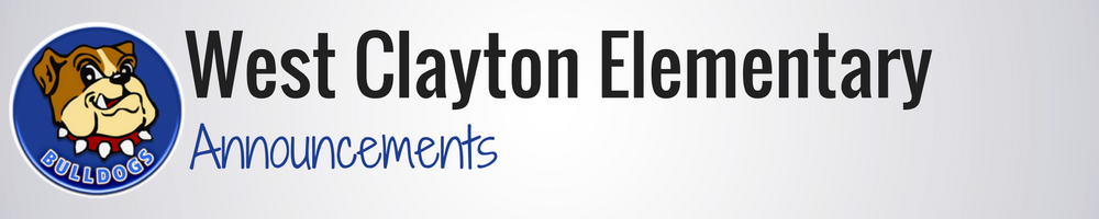 West Clayton Elementary Announcements