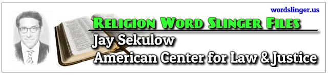 http://www.religionchronicles.info/re-jay-sekulow.html