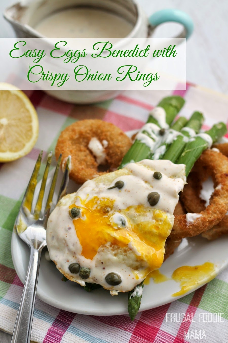 Easy Eggs Benedict with Crispy Onion Rings- crispy onion rings are topped with asparagus, over medium eggs, a drizzle of a quick mock hollandaise sauce, and a sprinkle of capers in this easy brunch recipe #SpringIntoFlavor #ad