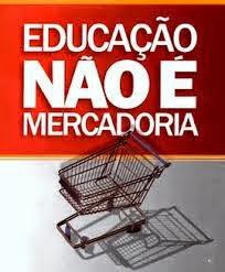 Educação não é mercadoria.