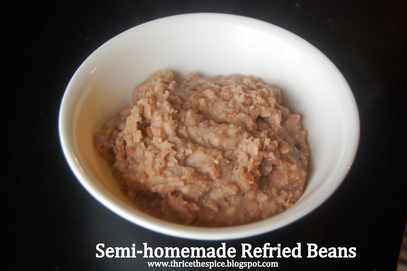 ThriceTheSpice: Semi-Homemade Refried Beans