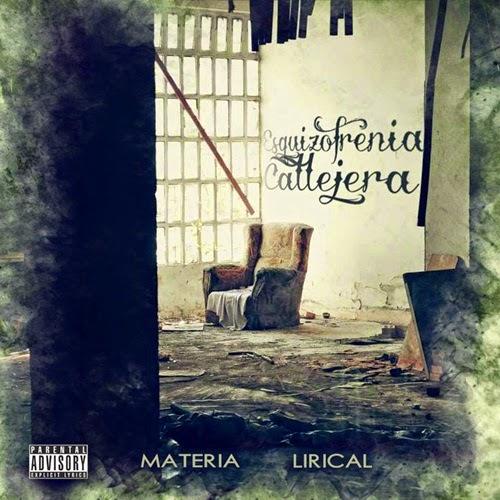 Materia Lirical - Esquizofrenia Callejera (2014)