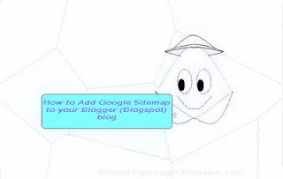 How to Add Google Sitemap to your Blogger