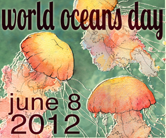 World Oceans Day This Friday June 8th 2012,