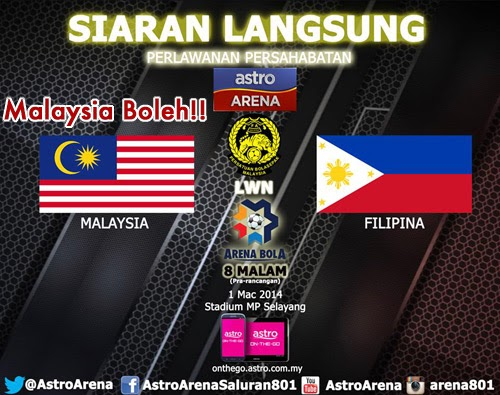 Live Streaming Malaysia vs Filipina 1 Mac 2014 di Astro Arena