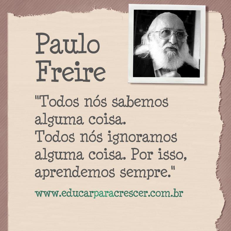 Muitas vezes EJA E SEUS DESAFIOS: FRASES DE PAULO FREIRE VQ38