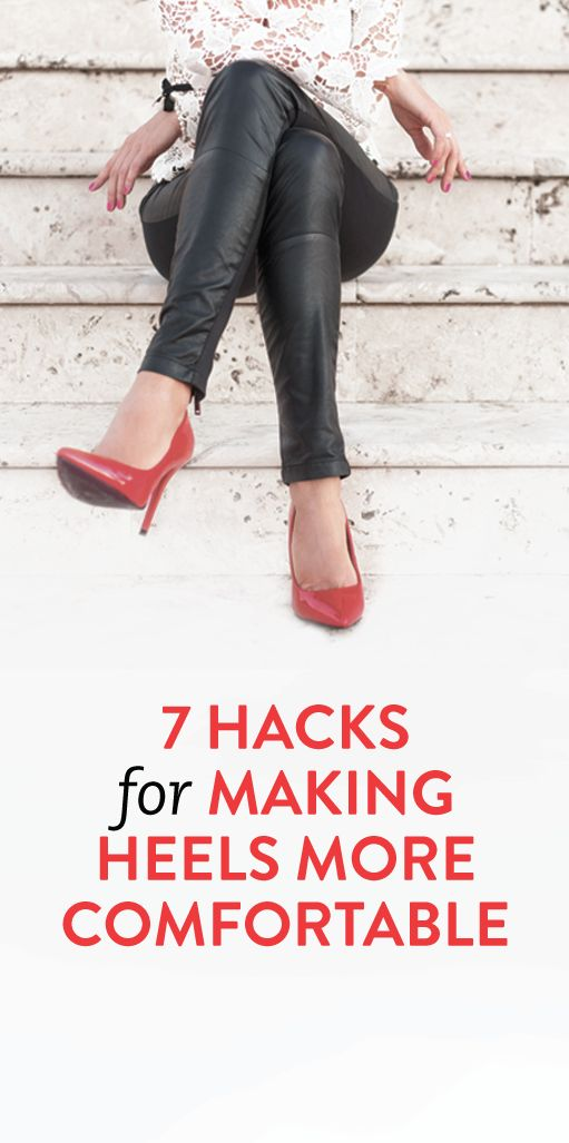 7 Hacks For Making Heels More Comfortable