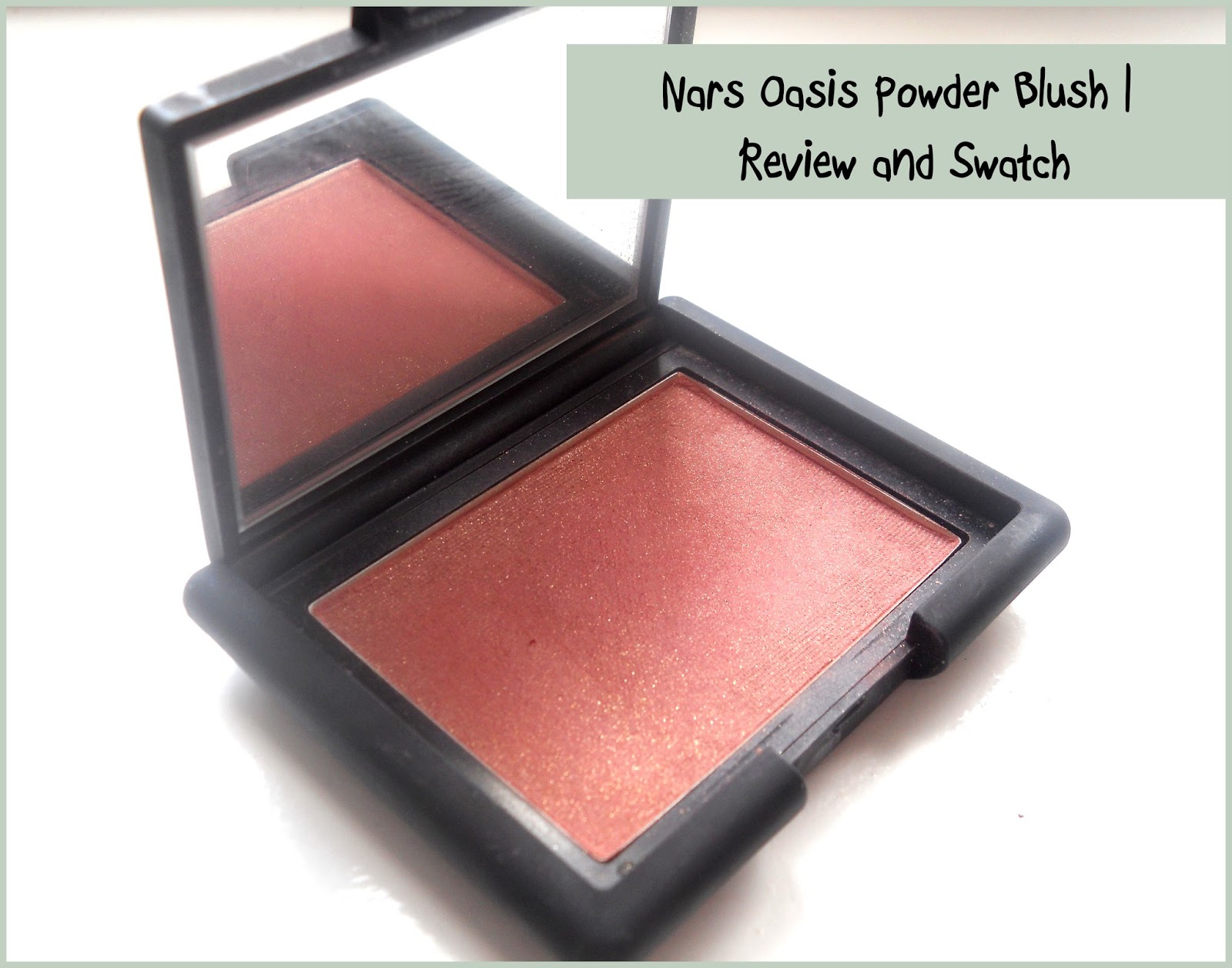 beauty bucket list nars powder blush in oasis review and swatch. Black Bedroom Furniture Sets. Home Design Ideas