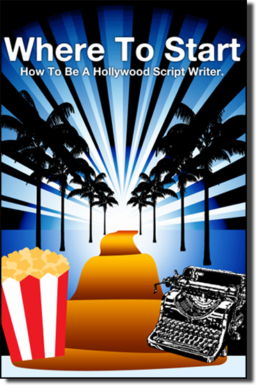How to Be a Hollywood Script Writer