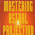 "LIVRO ""Mastering Astral Projection"" ROBERT BRUCE"