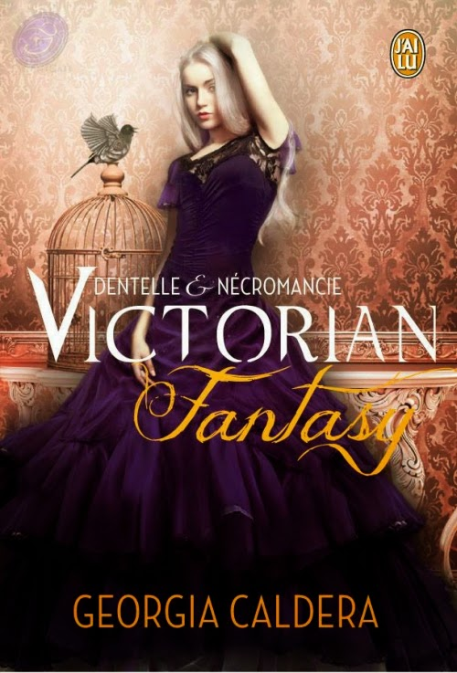 http://www.unbrindelecture.com/2014/09/victorian-fantasy-tome-1-dentelle-et.html