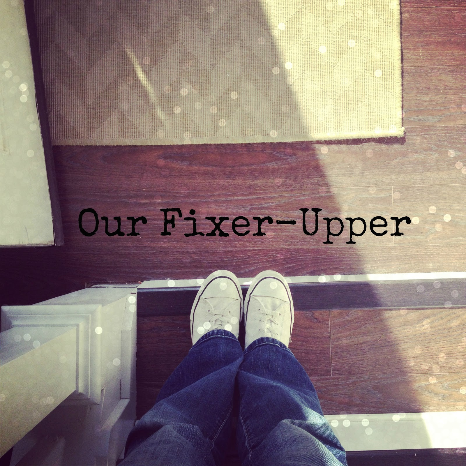 Our Split Level Fixer Upper