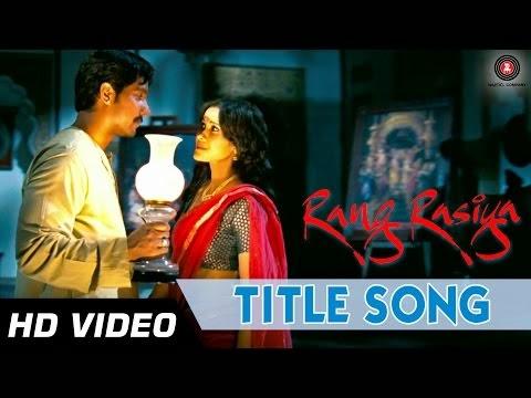 Rang Rasiya Title Song -  Randeep Hooda & Nandana Sen