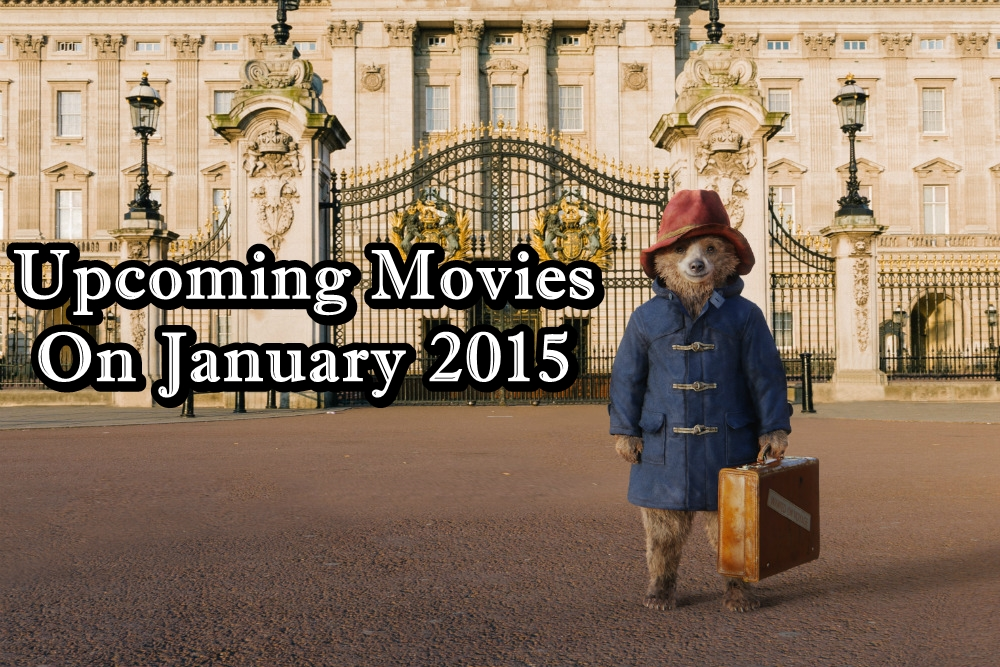 Upcoming Movies On January 2015