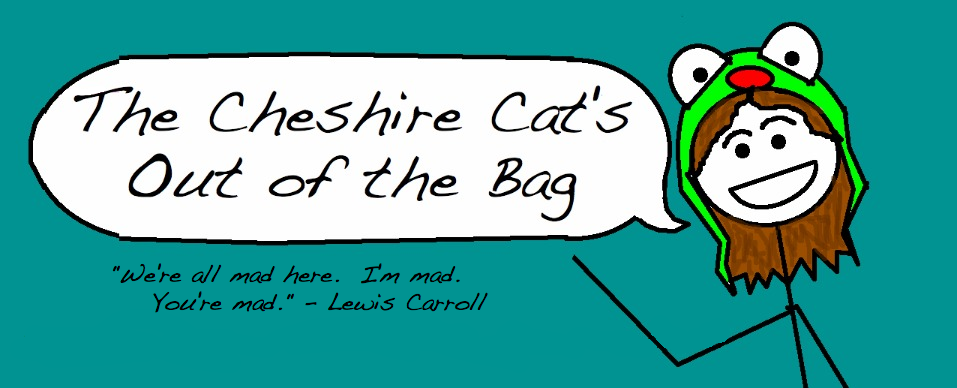 The Cheshire Cat's Out of the Bag