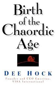 http://www.amazon.com/Birth-Chaordic-Age-Dee-Hock/dp/1576750744