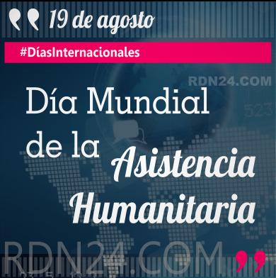 Día Mundial de la Asistencia Humanitaria #DíasInternacionales