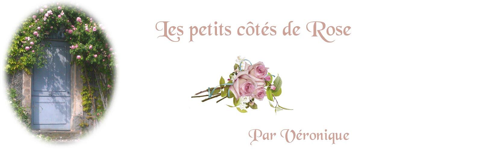 **  Les Petits côtés de Rose **