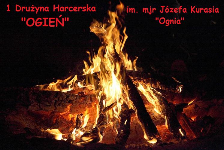 """1 Drużyna Harcerska """"Ogień"""" im. mjr Józefa Kurasia"""