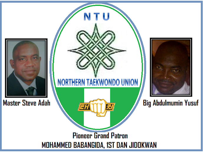 NORTHERN TAEKWONDO UNION (NTU) NIGERIA ---Original Voice of Tradition and Discipline in the Art