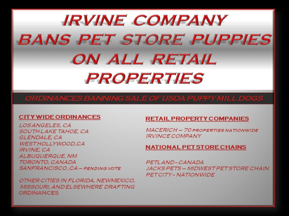 IRVINE COMPANY BANS PET STORE PUPPIES ON ALL RETAIL PROPERTIES