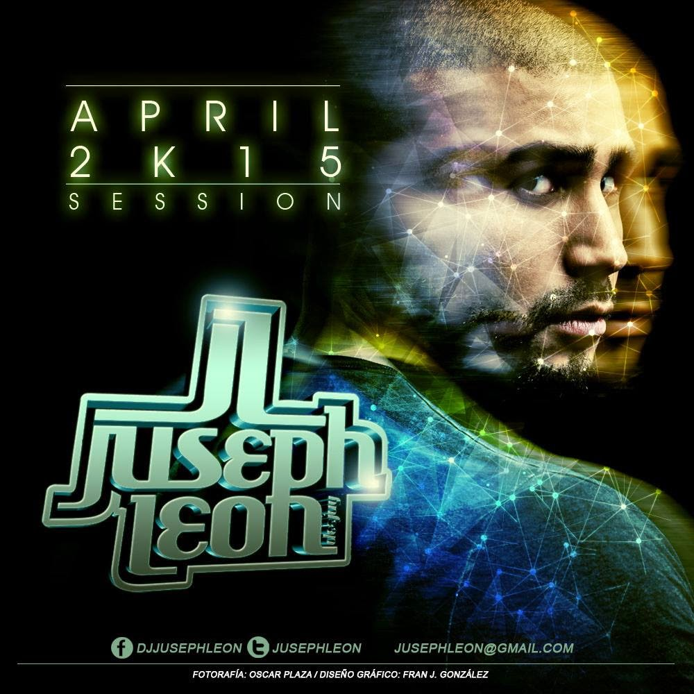 DJ Juseph León - APRIL 2K15 SESSION