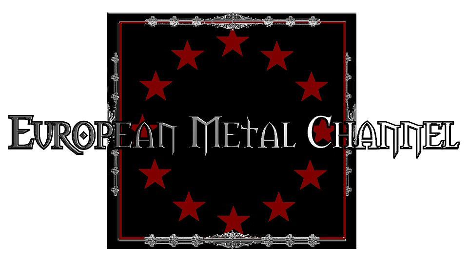 ◄◊► EUROPEAN METAL CHANNEL ◄◊►