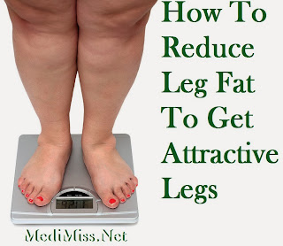 How To Reduce Leg Fat To Get Attractive Legs