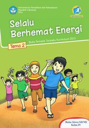 http://bse.mahoni.com/data/2013/kelas_4sd/siswa/Kelas_04_SD_Tematik_2_Selalu_Berhemat_Energi_Siswa.pdf