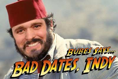 Bubes Says - Bad Dates, Indy